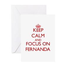 Keep Calm and focus on Fernanda Greeting Cards