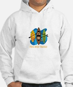Pick Your Paddle Hoodie
