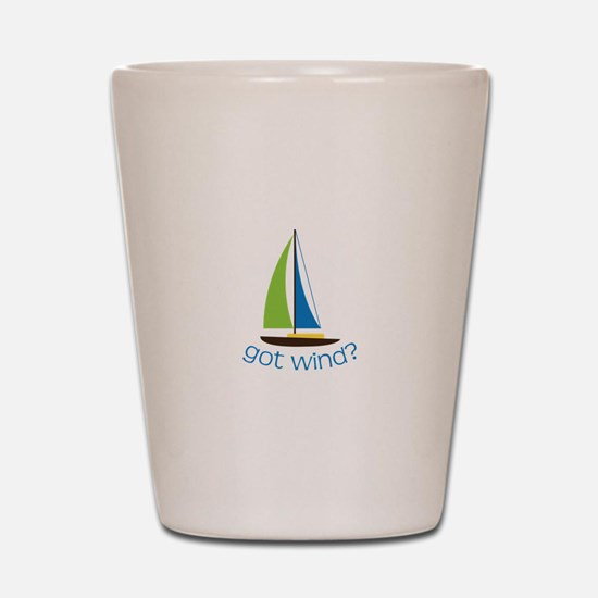 Got Wind? Shot Glass