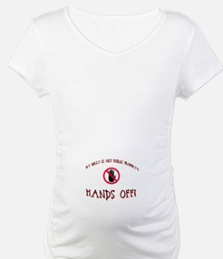 hands off the belly Shirt