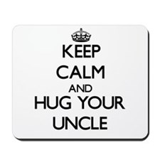 Keep Calm and Hug your Uncle Mousepad