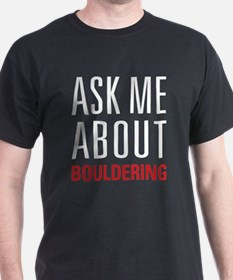 Bouldering - Ask Me About T-Shirt