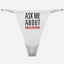 Bouldering - Ask Me About Classic Thong