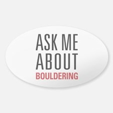 Bouldering - Ask Me About Decal