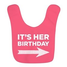 Its Her Birthday (right Arrow) Bib