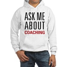Coaching - Ask Me About Hoodie