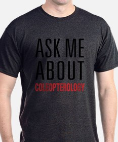 Coleopterology - Ask Me About T-Shirt