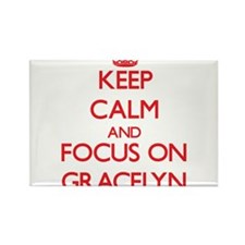 Keep Calm and focus on Gracelyn Magnets