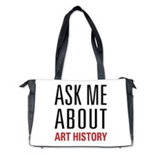 Art History - Ask Me About Diaper Bag