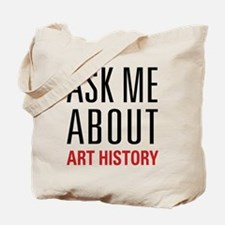 Art History - Ask Me About Tote Bag