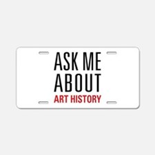 Art History - Ask Me About Aluminum License Plate
