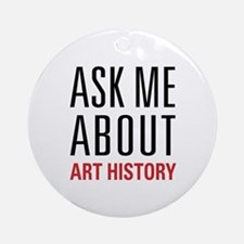 Art History - Ask Me About Ornament (Round)