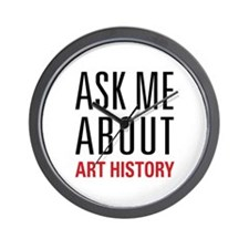 Art History - Ask Me About Wall Clock
