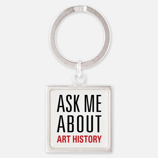 Art History - Ask Me About Square Keychain