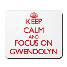 Keep Calm and focus on Gwendolyn Mousepad