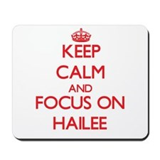 Keep Calm and focus on Hailee Mousepad
