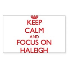 Keep Calm and focus on Haleigh Decal