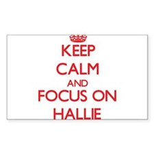 Keep Calm and focus on Hallie Decal