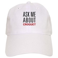 Croquet - Ask Me About Baseball Cap