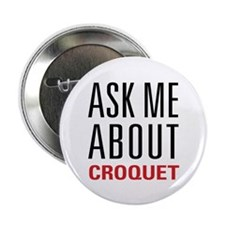 "Croquet - Ask Me About 2.25"" Button (10 pack)"