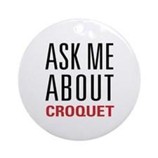 Croquet - Ask Me About Ornament (Round)