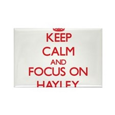 Keep Calm and focus on Hayley Magnets