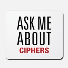 Ciphers - Ask Me About - Mousepad
