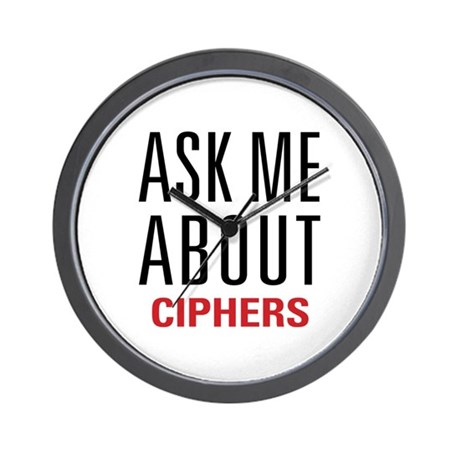 Ciphers - Ask Me About - Wall Clock