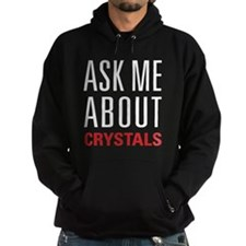 Crystals - Ask Me About - Hoodie