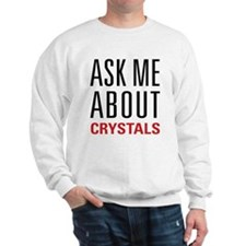 Crystals - Ask Me About - Sweatshirt
