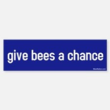 Give bees a chance Bumper Bumper Bumper Sticker