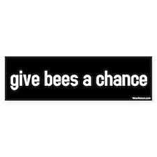 Give bees a chance Bumper Bumper Sticker