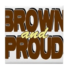 Brown and Proud Tile Coaster