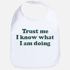 Trust me I know what I am d Bib