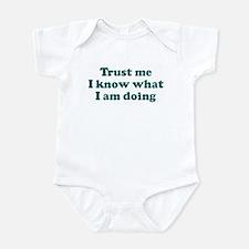 Trust me I know what I am d Infant Bodysuit