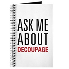 Decoupage - Ask Me About Journal