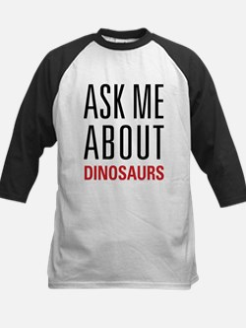 Dinosaurs - Ask Me About - Kids Baseball Jersey