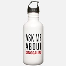 Dinosaurs - Ask Me Abo Water Bottle