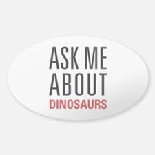 Dinosaurs - Ask Me About - Decal