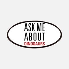 Dinosaurs - Ask Me About - Patches