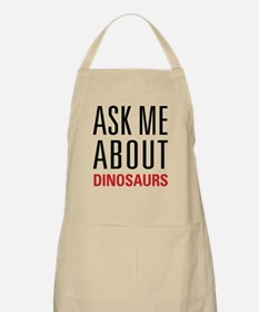 Dinosaurs - Ask Me About - Apron