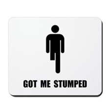 Got Me Stumped Mousepad