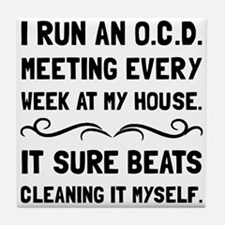 OCD Cleaning House Tile Coaster
