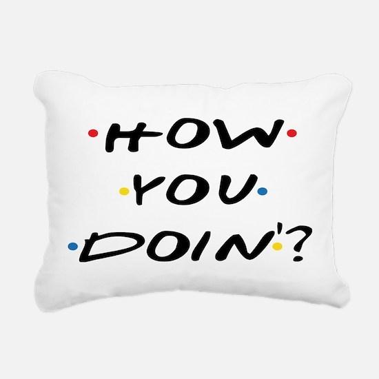 How you Doin ? Rectangular Canvas Pillow