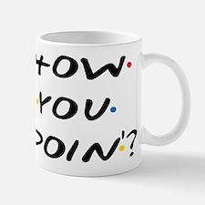 How you Doin ? Mugs