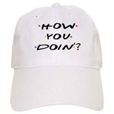 How you Doin ? Baseball Baseball Cap