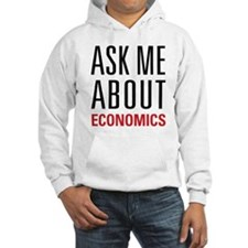 Economics - Ask Me About - Hoodie