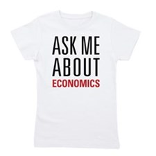 Economics - Ask Me About - Girl's Tee