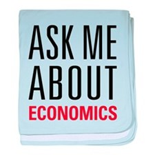 Economics - Ask Me About - baby blanket
