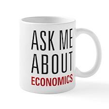 Economics - Ask Me About - Mug
